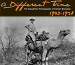 A Different Time: The Expedition Photographs of Herbert Basedow 1903-1928
