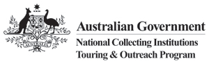 Australian Government National Collecting Institutions Touring and Outreach Program